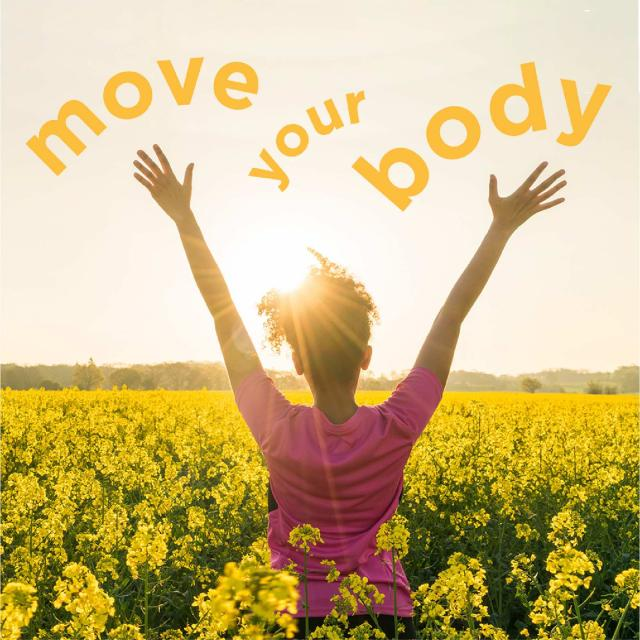 teen girl standing in field with yellow flowers with arms raised, facing away from camera. text above her reads 'move your body'
