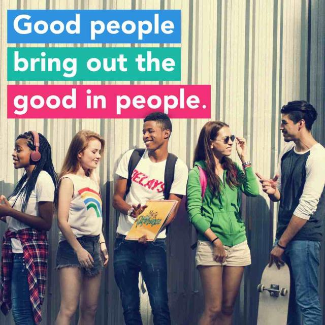 Group of teenagers hanging out in group with text stating 'good people bring out the good in people'